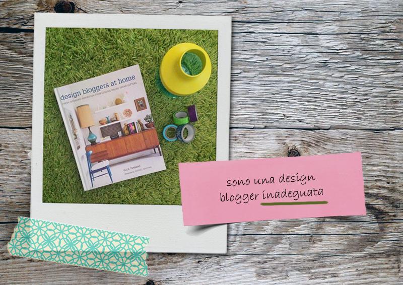 sono una design blogger inadeguata