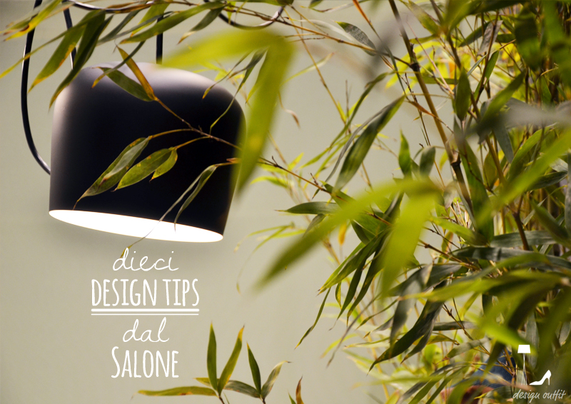 10 design tips dal Salone